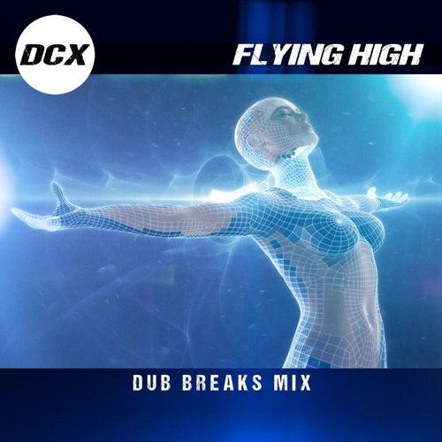 Flying High (Dub Breaks Mix) van DCX