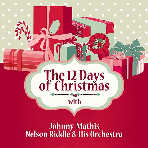 The 12 Days of Christmas with Johnny Mathis, Nelson Riddle & His Orchestra by Johnny Mathis