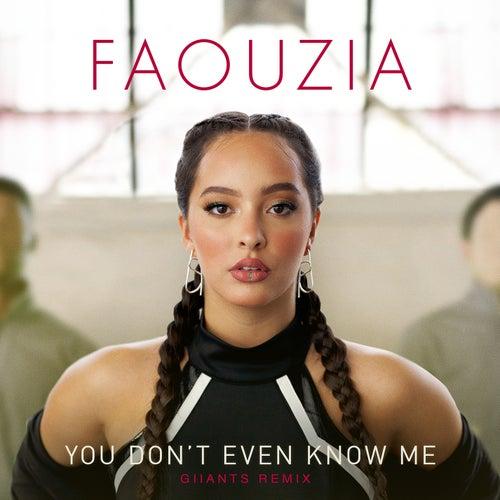 You Don't Even Know Me (Giiants Remix) von Faouzia
