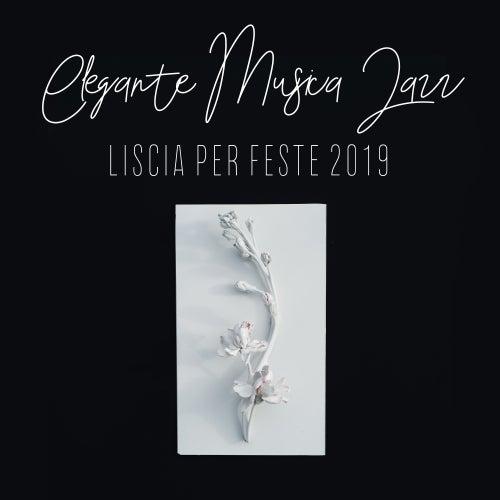 Elegante Musica Jazz Liscia per Feste 2019 by Acoustic Hits