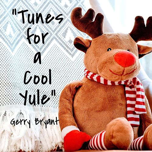 Tunes for a Cool Yule de Gerry Bryant