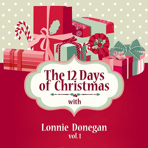 The 12 Days of Christmas with Lonnie Donegan, Vol. 1 di Lonnie Donegan
