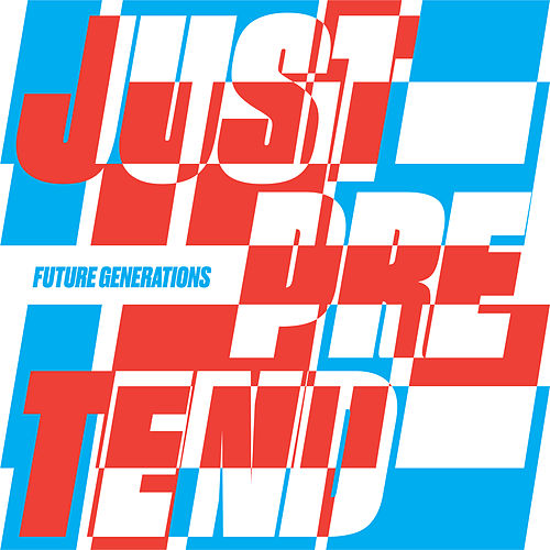 Just Pretend von Future Generations