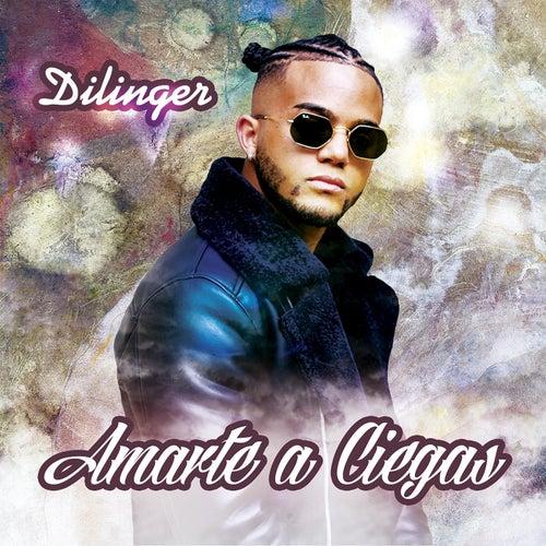 Amarte a Ciegas by Dillinger