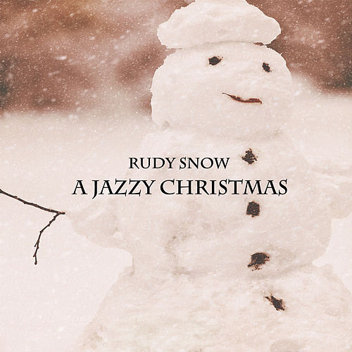 A Jazzy Christmas van Rudy Snow