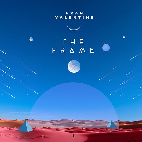 The Frame by Evan Valentine