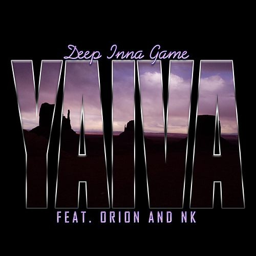 Deep Inna Game (feat. Orion & NK) by Yaiva