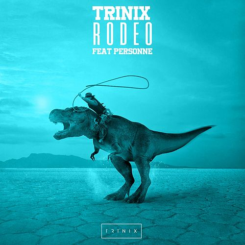 Rodeo feat. Personne by Trinix