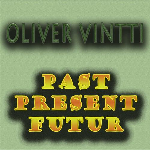 Past Present Futur de Oliver Vintti