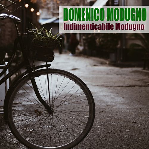 Indimenticabile Modugno (Remastered) by Domenico Modugno