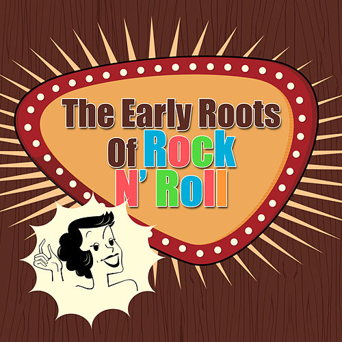The Early Roots Of Rock N' Roll de Various Artists