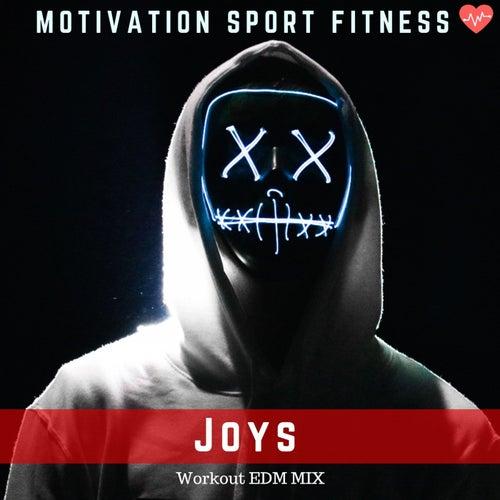 Joys (Workout EDM Mix) de Motivation Sport Fitness