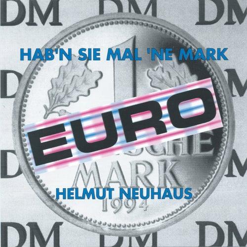 Hab'n Sie mal 'ne Mark di Helmut Neuhaus