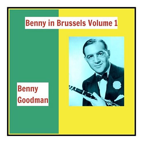 Benny in Brussels, Vol. 1 de Benny Goodman
