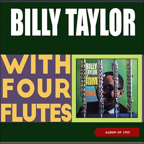 Billy Taylor with Four Flutes (Album of 1959) by Billy Taylor