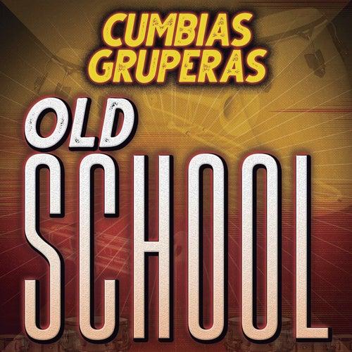 Cumbias Gruperas Old School de Various Artists