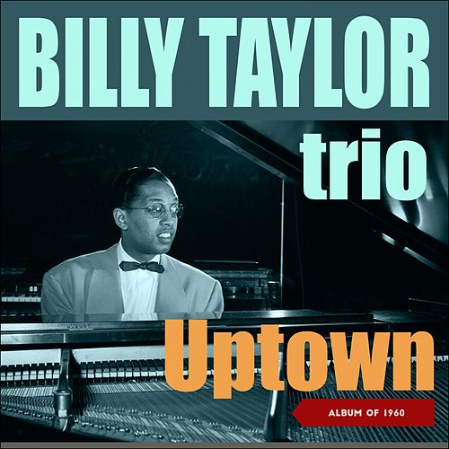 Uptown (Album of 1960) by Billy Taylor