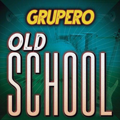Grupero Old School de Various Artists