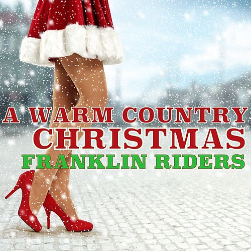 A Warm Country Christmas von Franklin Riders