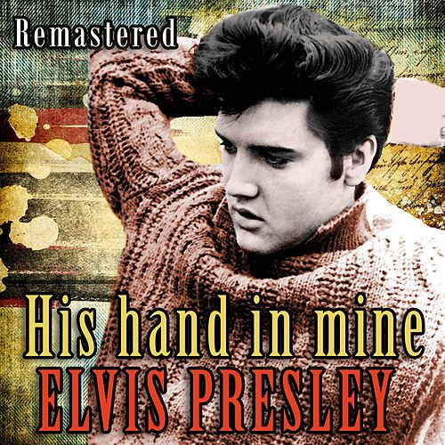 His Hand in Mine by Elvis Presley