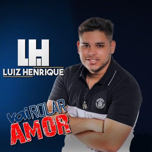 Vai Rolar Amor de Luiz Henrique