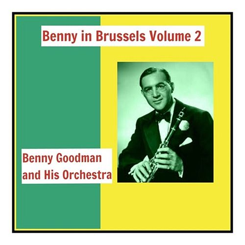 Benny in Brussels, Vol. 2 by Benny Goodman
