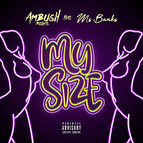 My Size (feat. Ms Banks) by Ambush Buzzworl