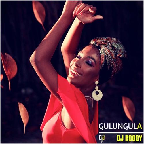 Gulungula by DJ Roody