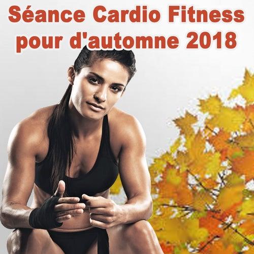 Séance Cardio Fitness pour d'automne 2018 de Various Artists