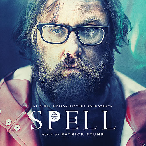 Spell (Original Motion Picture Soundtrack) by Patrick Stump