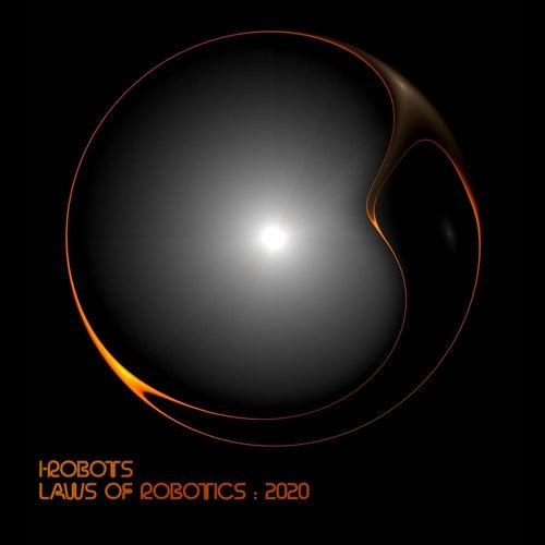 Laws of Robotics: 2020 de I-Robots