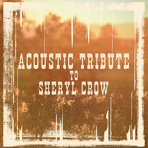 Acoustic Tribute to Sheryl Crow (Instrumental) de Guitar Tribute Players