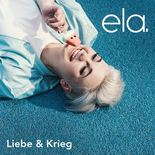 Liebe & Krieg by Ela