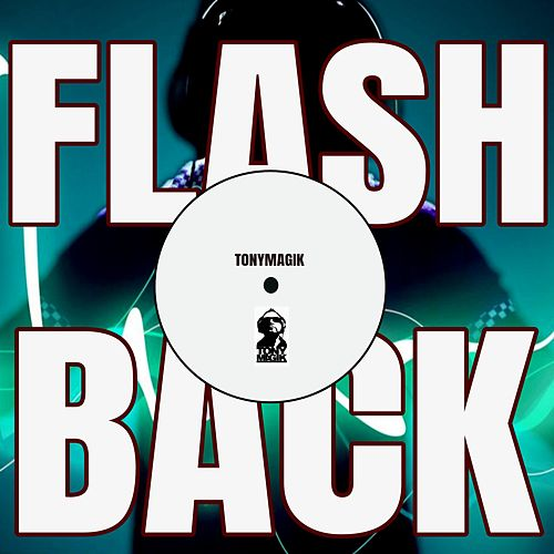 FlashBack (TeknoJunkieWarehouse Dub) (Dub) by Tony Magik