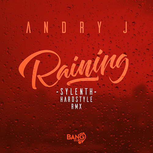 Raining (Sylenth Remix) by Andry J
