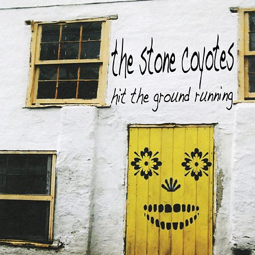 Hit the Ground Running de The Stone Coyotes