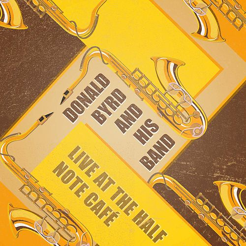 Live at the Half Note Café by Donald Byrd