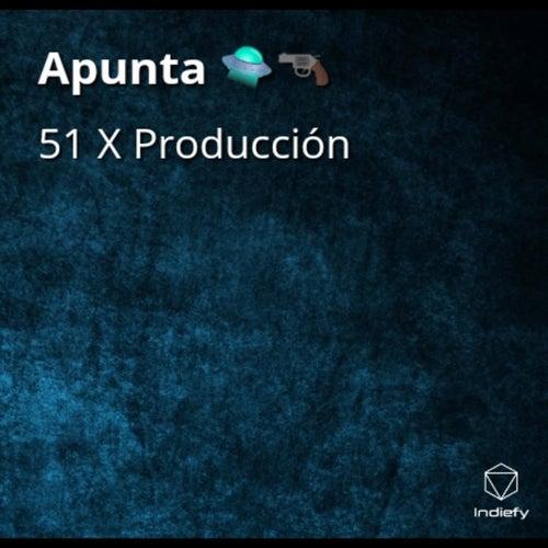 Apunta de 51 X Producción