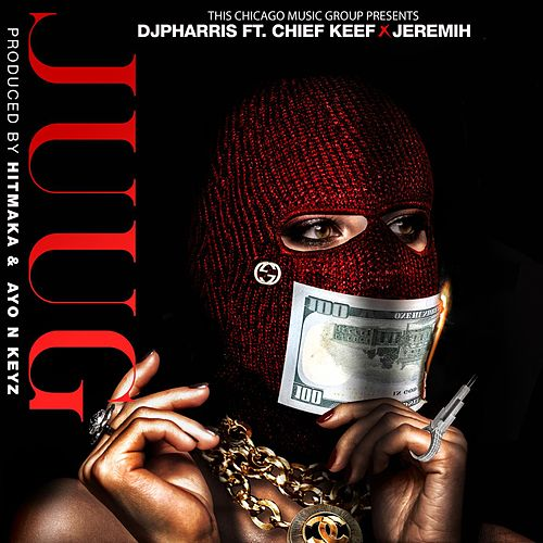 JUUG (feat. Jeremih, Chief Keef ) by DJ Pharris