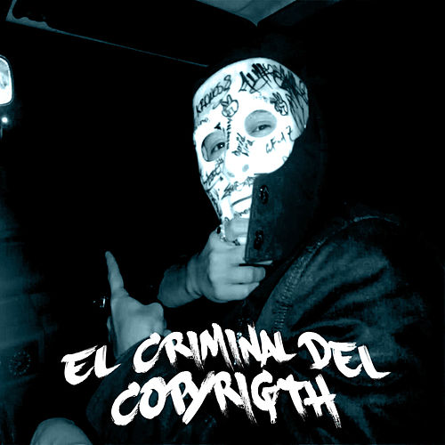 El Criminal Del Copyright by H. Santacruz
