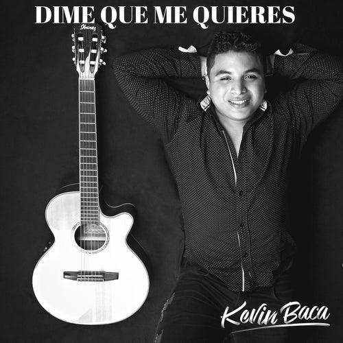 Dime Que Me Quieres by Kevin Baca