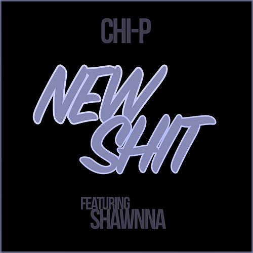 New Shit by Chip