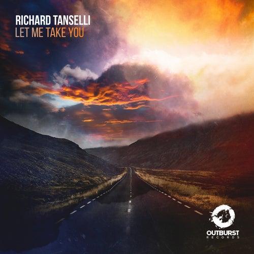 Let Me Take You by Richard Tanselli