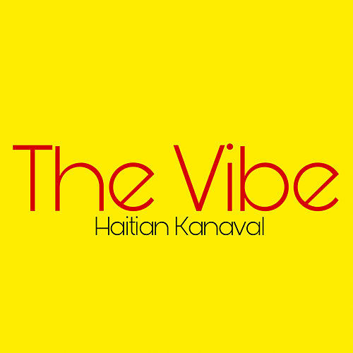 The Vibe by Haitian Kanaval