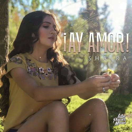 ! Ay Amor ¡ by Shaira