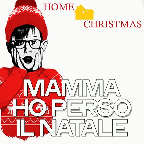 Mamma Ho Perso Il Natale (Home Christmas) von Various Artists