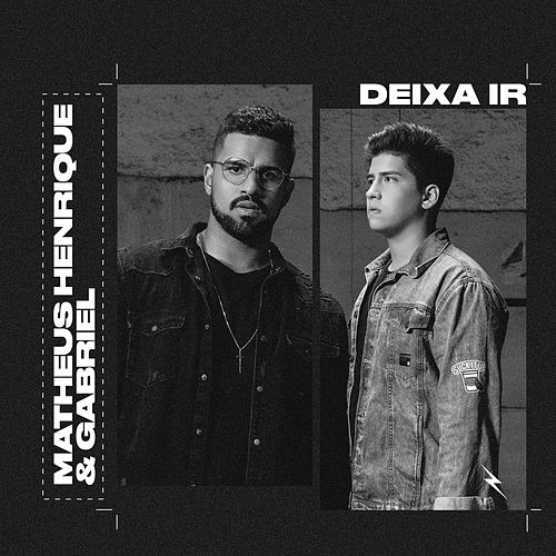 Deixa Ir by Matheus Henrique & Gabriel