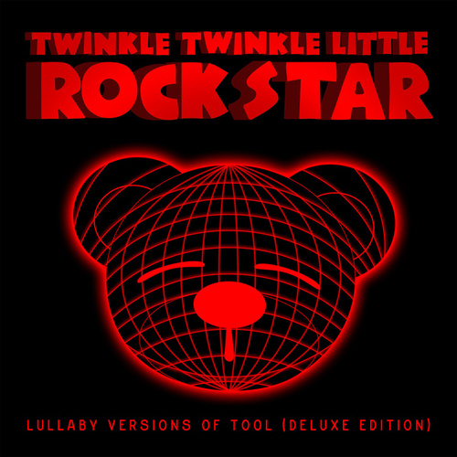 Lullaby Versions of Tool (Deluxe Edition) von Twinkle Twinkle Little Rock Star