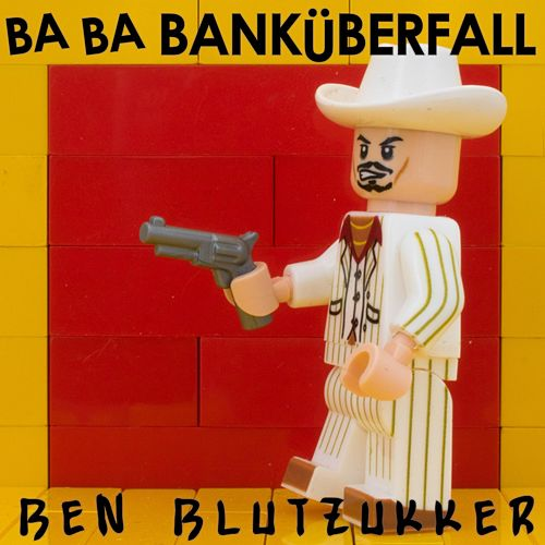 Ba-Ba-Banküberfall (Metal Version) by Ben Blutzukker