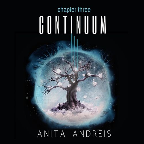 Chapter Three: Continuum by Anita Andreis